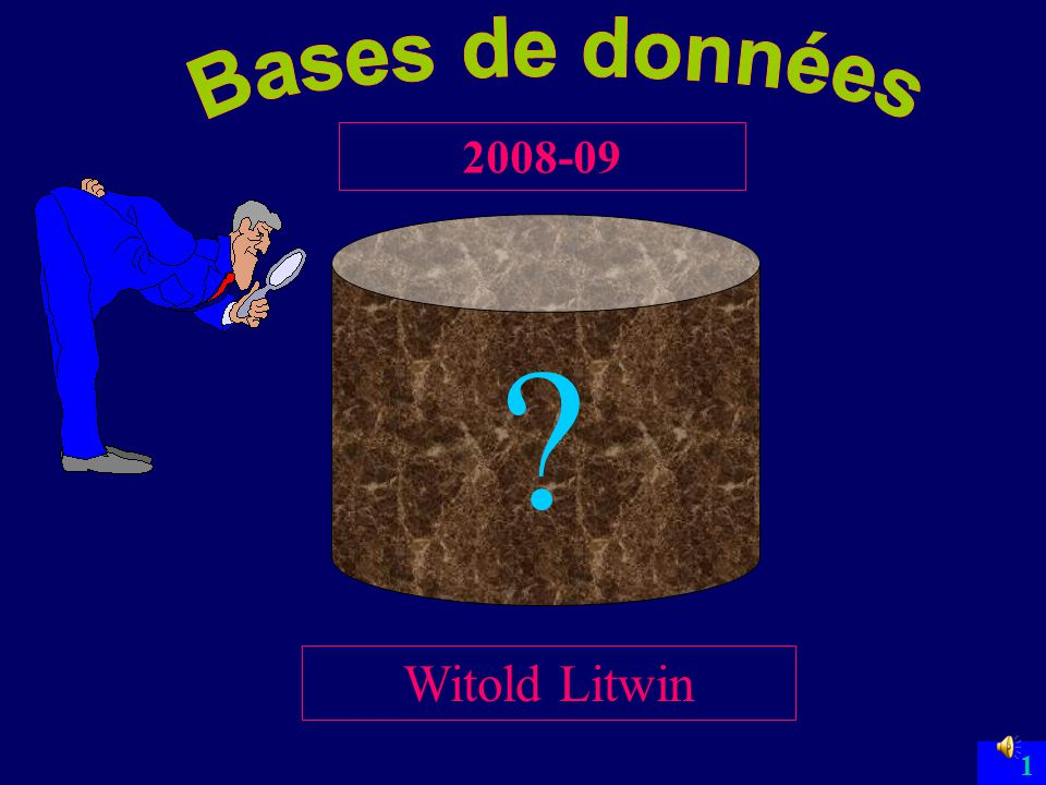 Bases de données 2008-09 Witold Litwin