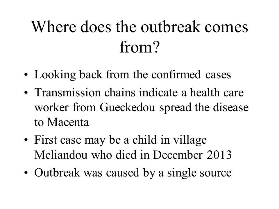 Where does the outbreak comes from