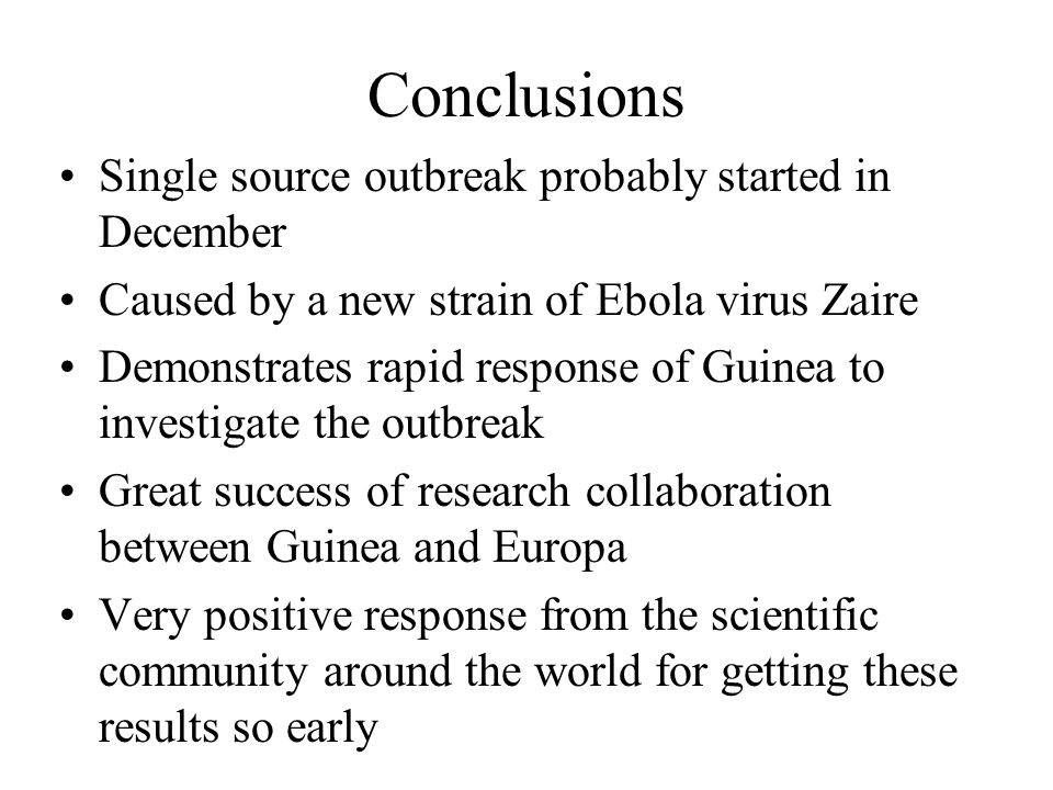 Conclusions Single source outbreak probably started in December