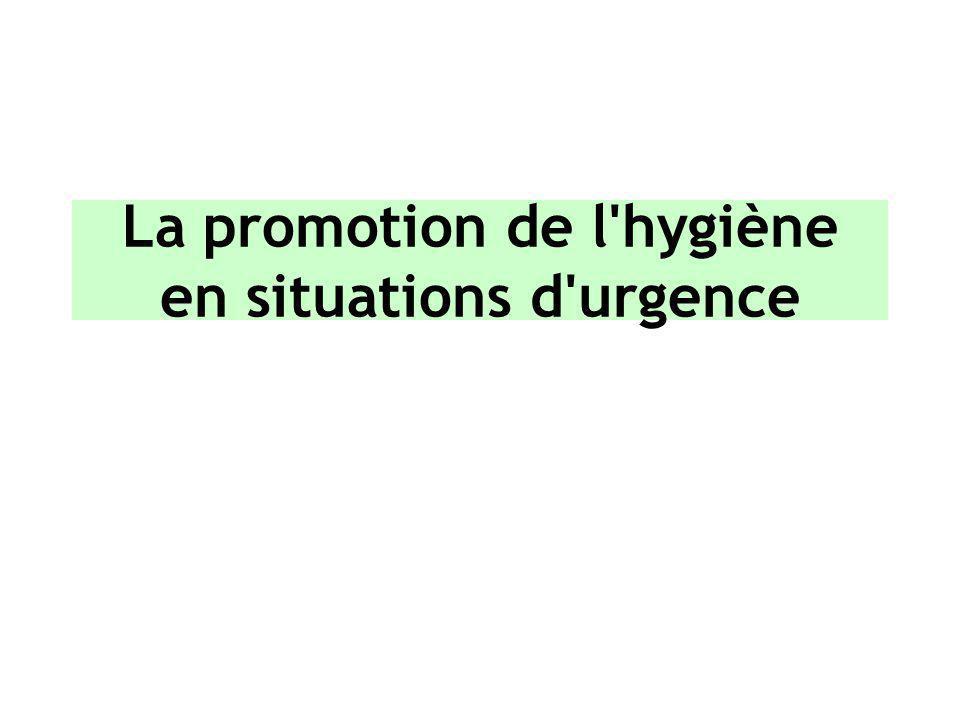 La promotion de l hygiène en situations d urgence