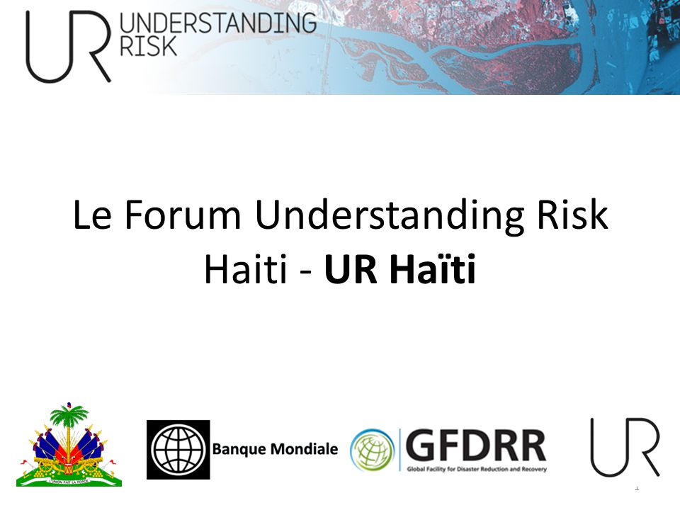 Le Forum Understanding Risk Haiti - UR Haïti
