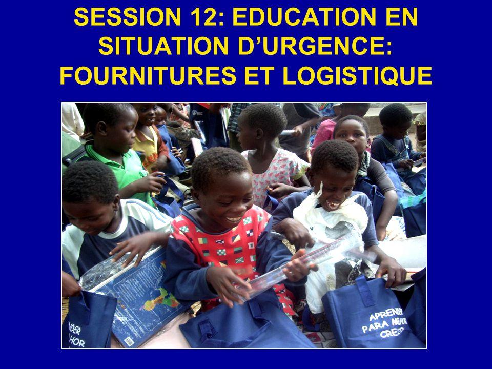 SESSION 12: EDUCATION EN SITUATION D'URGENCE: FOURNITURES ET LOGISTIQUE