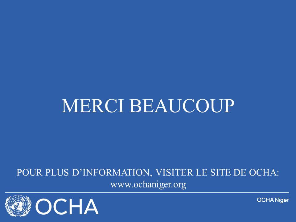 POUR PLUS D'INFORMATION, VISITER LE SITE DE OCHA: