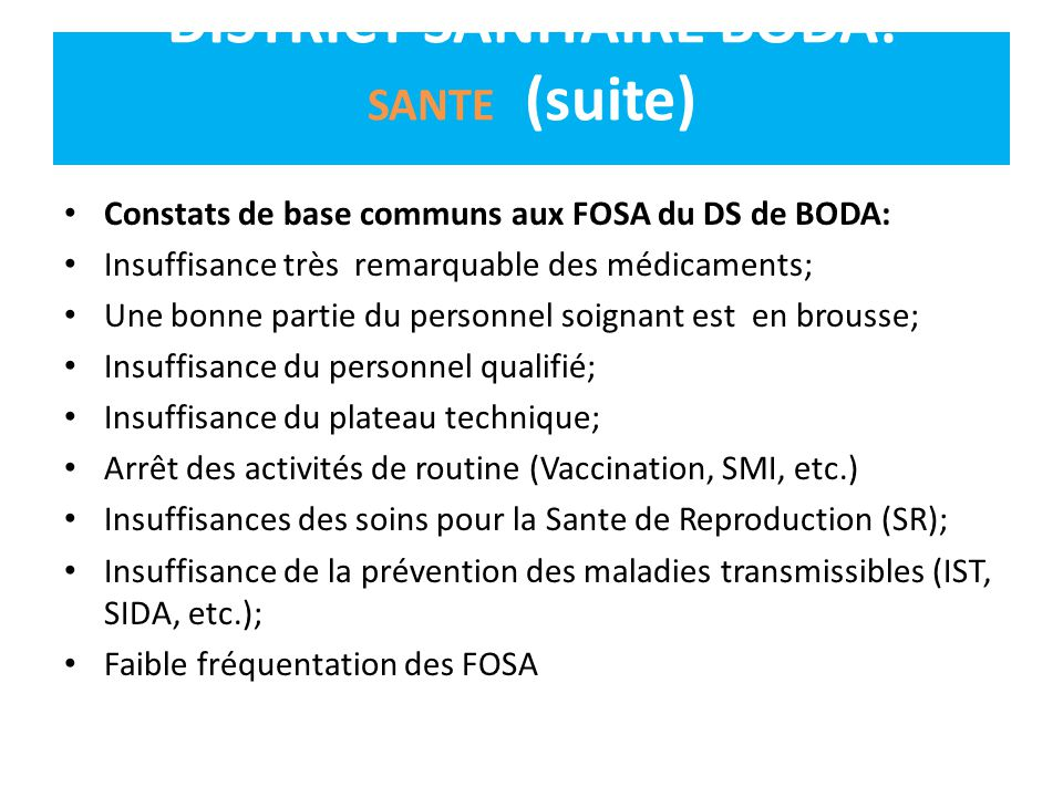 DISTRICT SANITAIRE BODA: SANTE (suite)