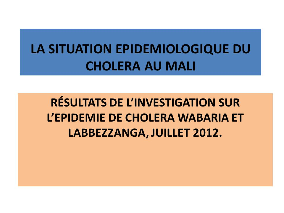 LA SITUATION EPIDEMIOLOGIQUE DU CHOLERA AU MALI