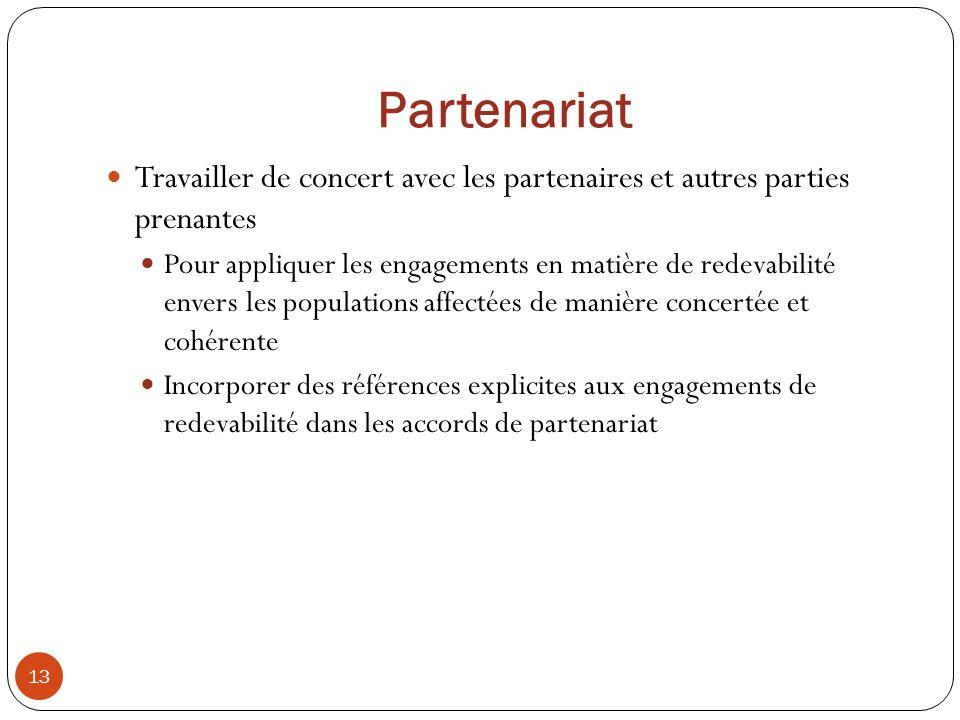 Partenariat Travailler de concert avec les partenaires et autres parties prenantes.