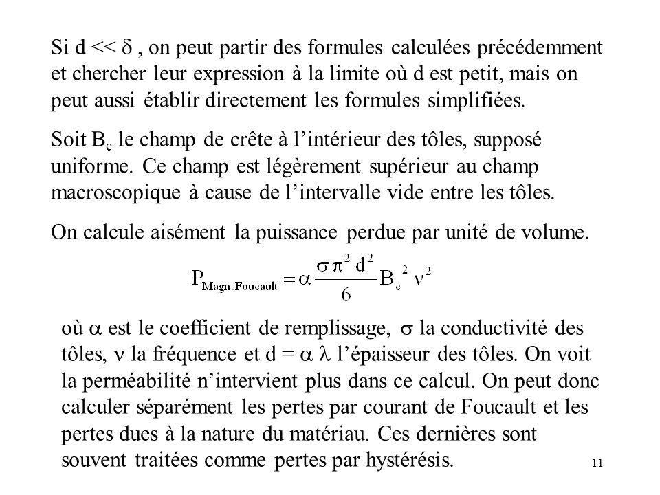 Si d << d , on peut partir des formules calculées précédemment et chercher leur expression à la limite où d est petit, mais on peut aussi établir directement les formules simplifiées.