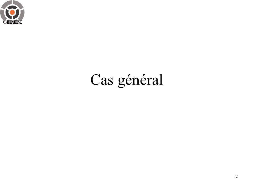 Cas général