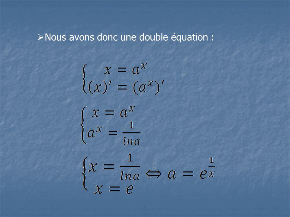 Nous avons donc une double équation :