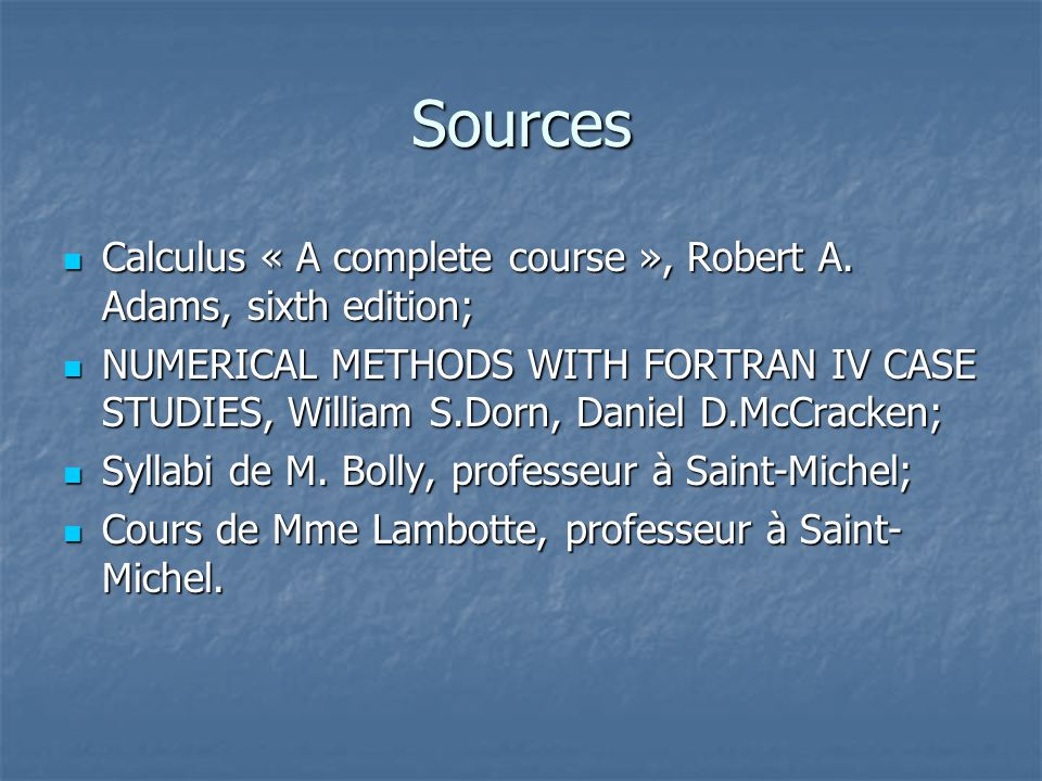 Sources Calculus « A complete course », Robert A. Adams, sixth edition;