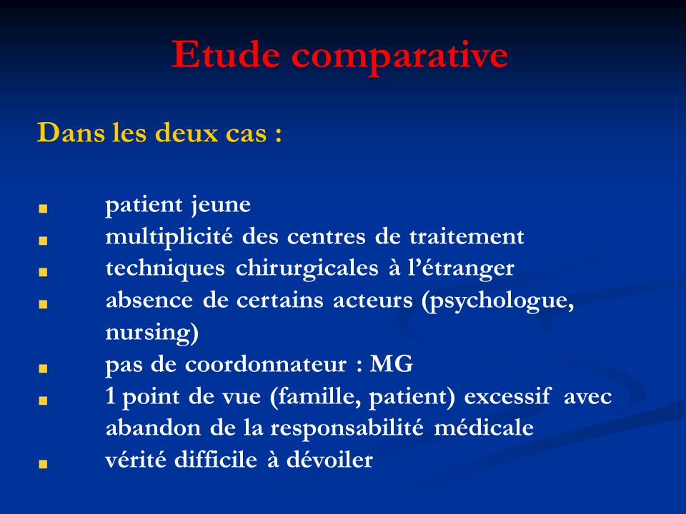 Etude comparative Dans les deux cas : patient jeune