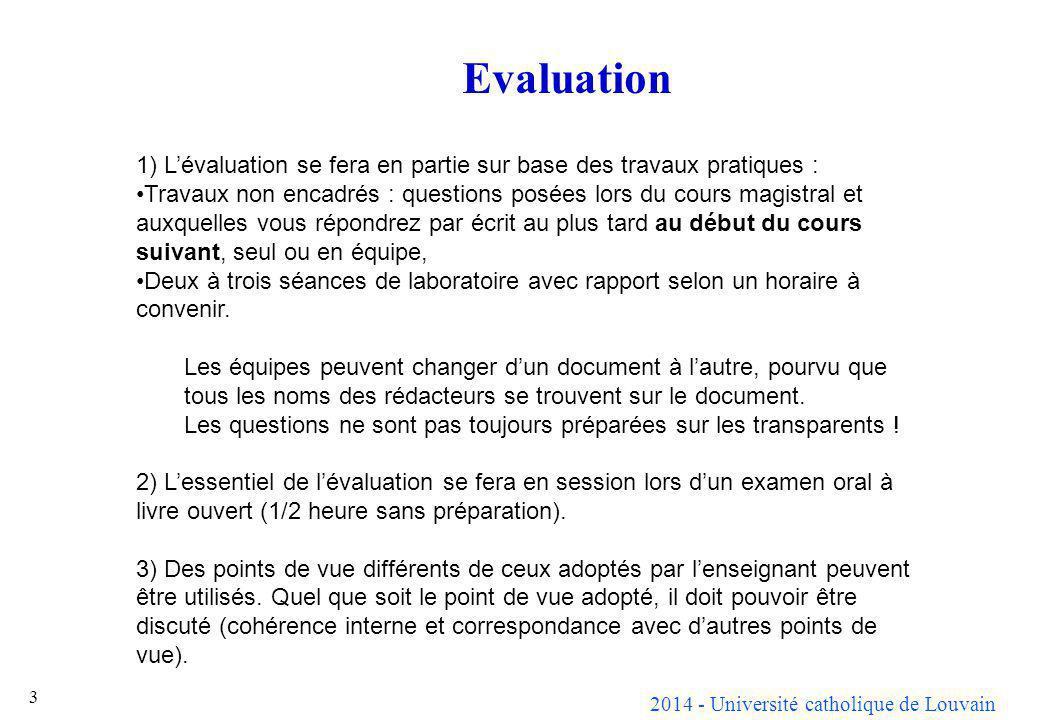 Evaluation 1) L'évaluation se fera en partie sur base des travaux pratiques :