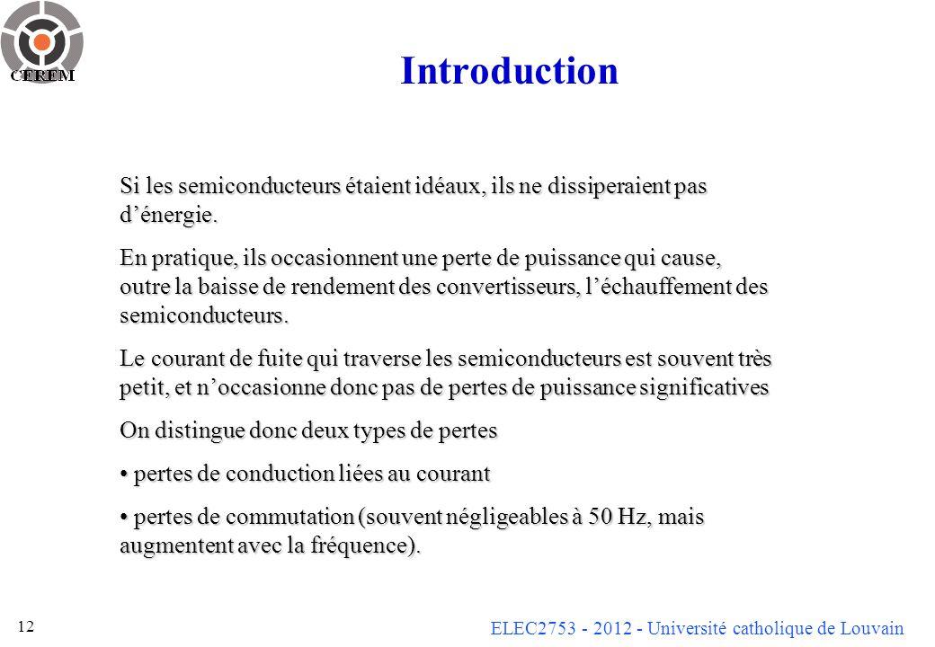 Introduction Si les semiconducteurs étaient idéaux, ils ne dissiperaient pas d'énergie.