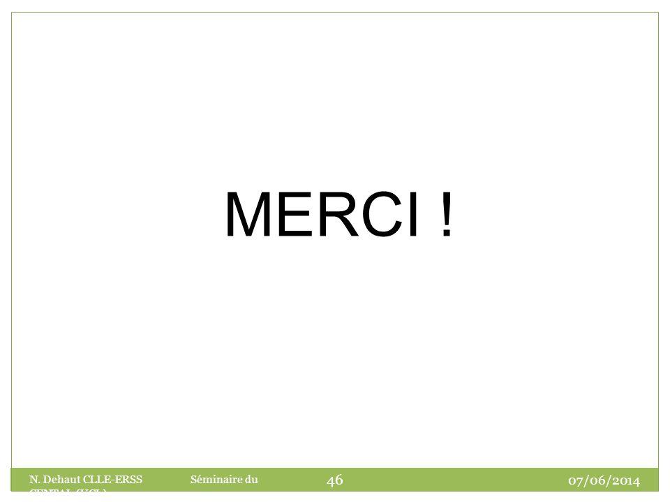 MERCI ! N. Dehaut CLLE-ERSS Séminaire du CENTAL (UCL) 01/04/2017