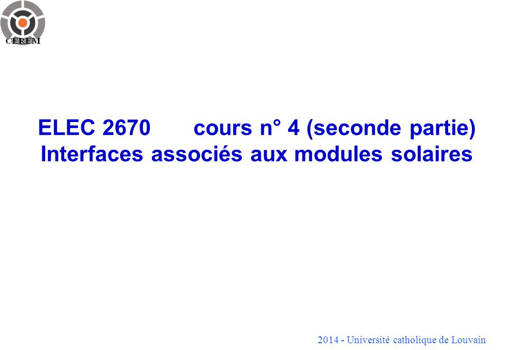 ELEC 2670 cours n° 4 (seconde partie) Interfaces associés aux modules solaires