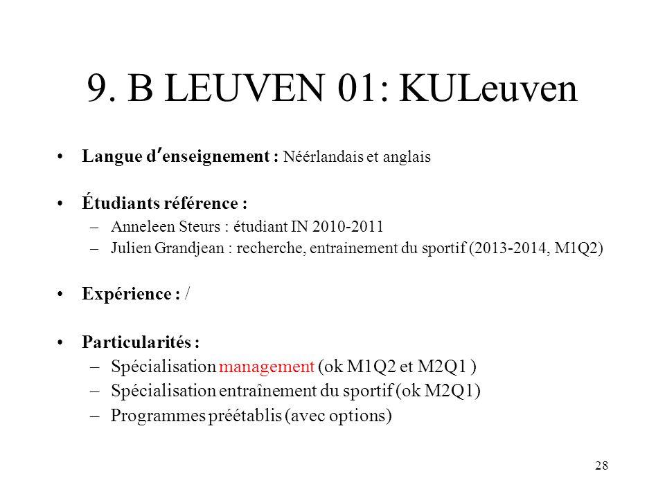 9. B LEUVEN 01: KULeuven Langue d'enseignement : Néérlandais et anglais. Étudiants référence : Anneleen Steurs : étudiant IN 2010-2011.