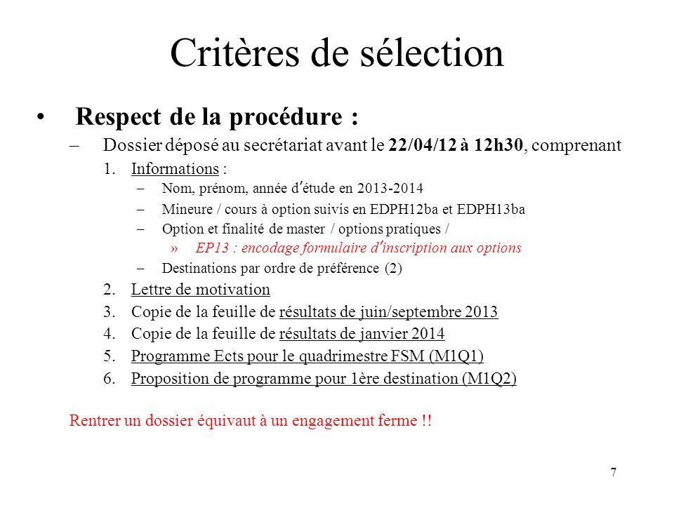 Critères de sélection Respect de la procédure :