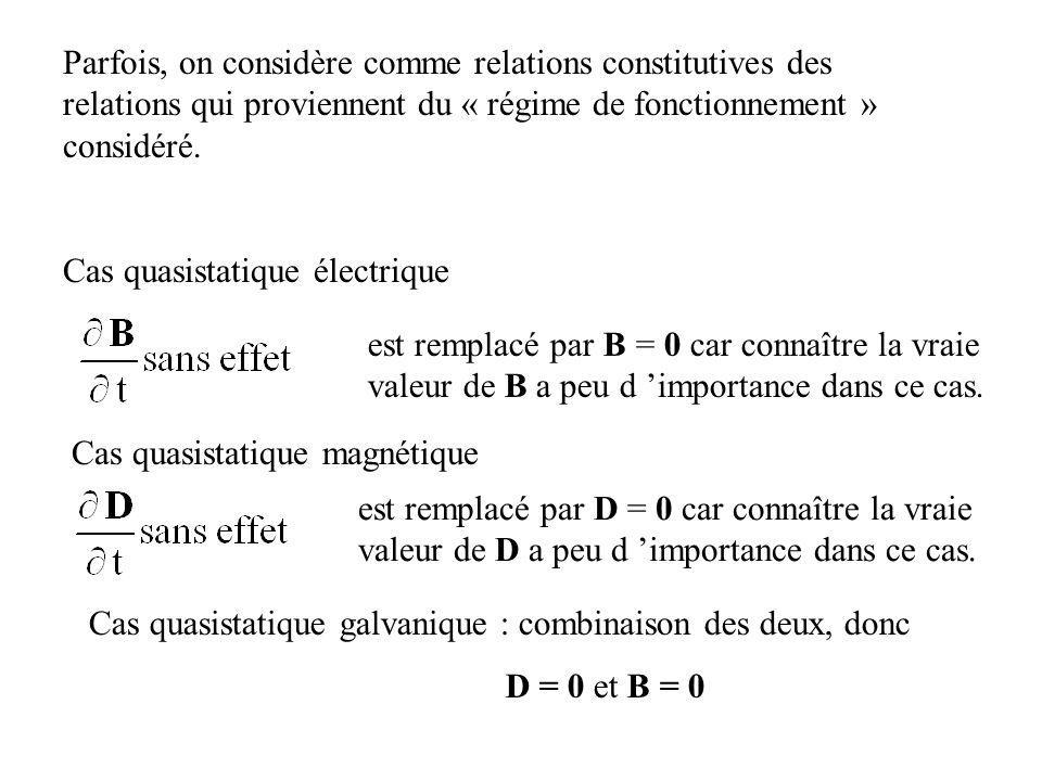 Parfois, on considère comme relations constitutives des relations qui proviennent du « régime de fonctionnement » considéré.