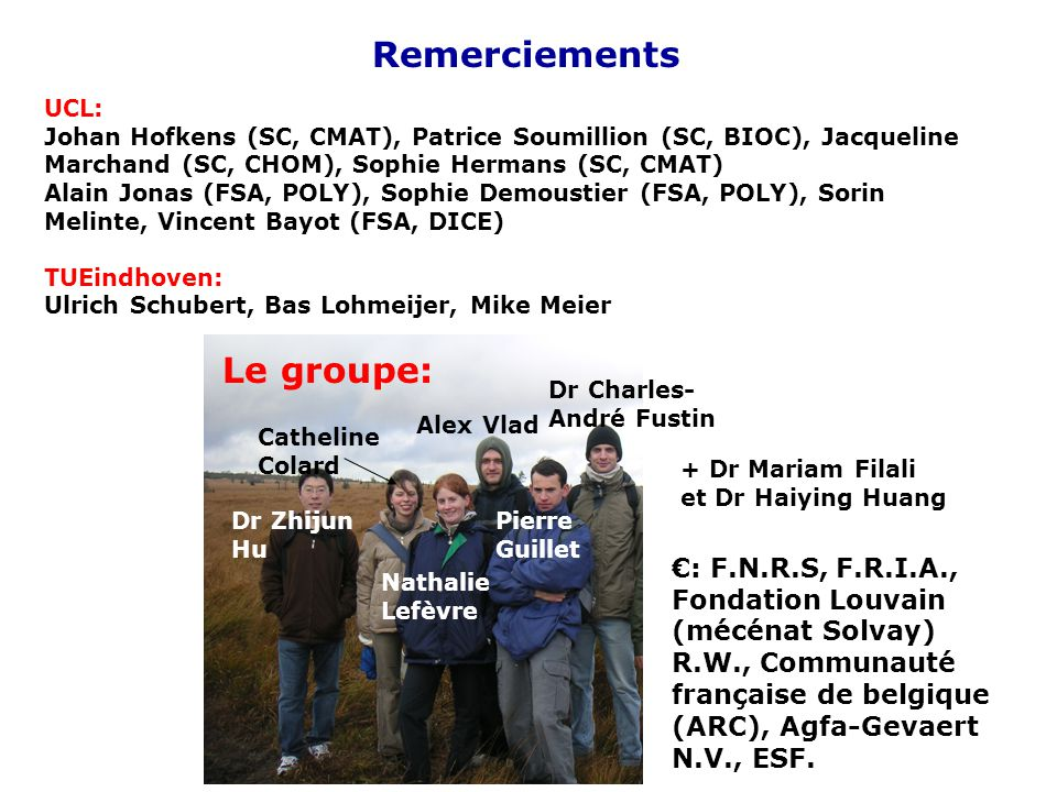 Remerciements Le groupe: €: F.N.R.S, F.R.I.A.,