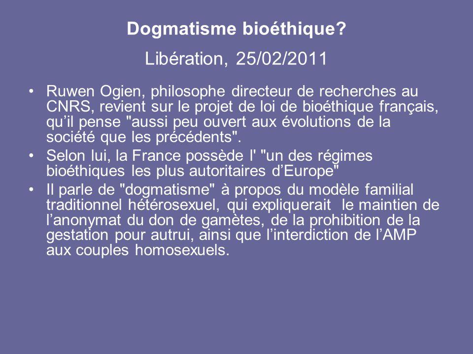 Dogmatisme bioéthique Libération, 25/02/2011