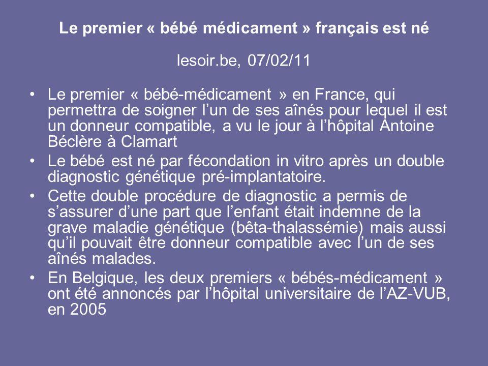 Le premier « bébé médicament » français est né lesoir.be, 07/02/11