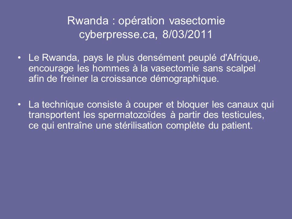 Rwanda : opération vasectomie cyberpresse.ca, 8/03/2011