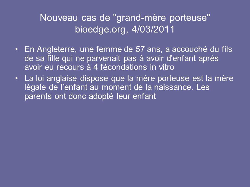 Nouveau cas de grand-mère porteuse bioedge.org, 4/03/2011