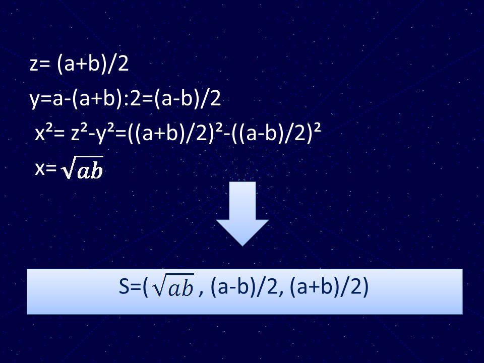 z= (a+b)/2 y=a-(a+b):2=(a-b)/2 x²= z²-y²=((a+b)/2)²-((a-b)/2)² x=