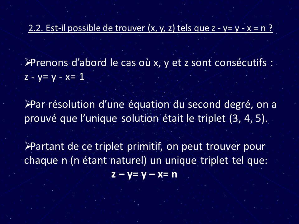 2.2. Est-il possible de trouver (x, y, z) tels que z - y= y - x = n