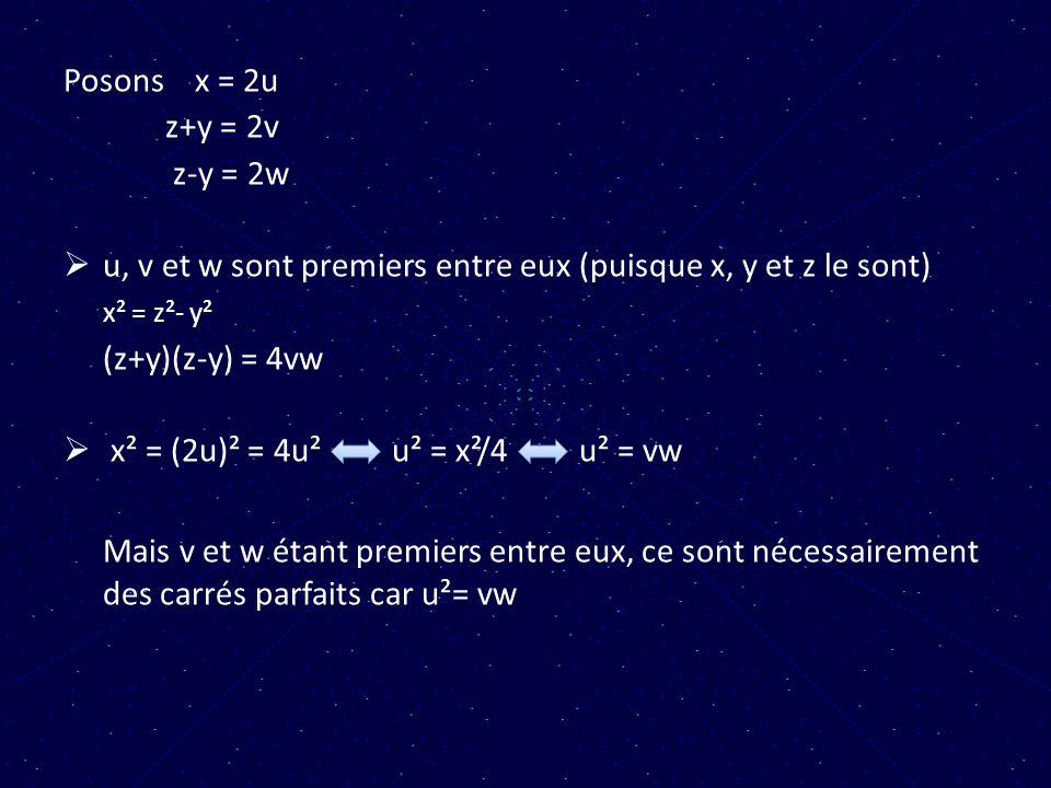 Posons x = 2u z+y = 2v. z-y = 2w. u, v et w sont premiers entre eux (puisque x, y et z le sont)