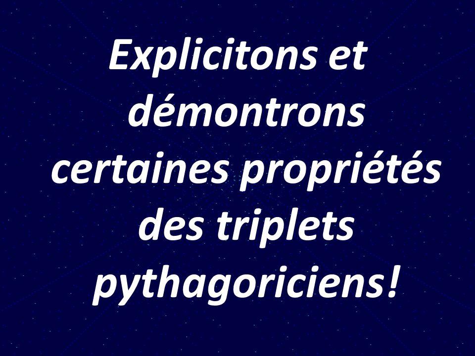 Explicitons et démontrons certaines propriétés des triplets pythagoriciens!