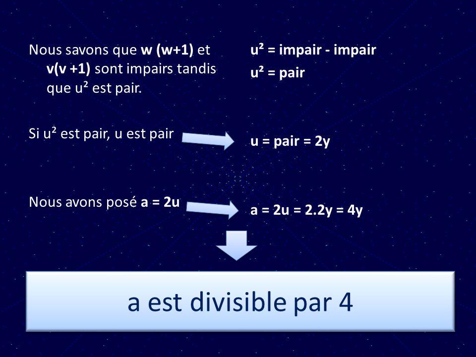Nous savons que w (w+1) et v(v +1) sont impairs tandis que u² est pair