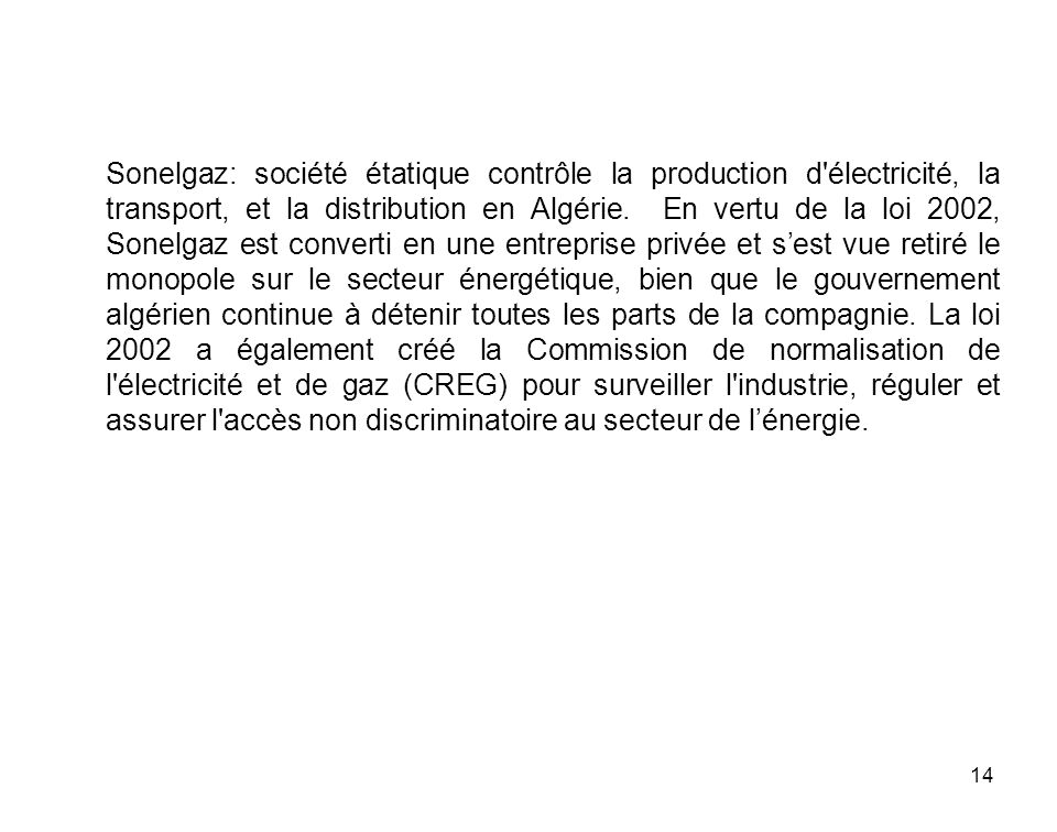 Sonelgaz: société étatique contrôle la production d électricité, la transport, et la distribution en Algérie.