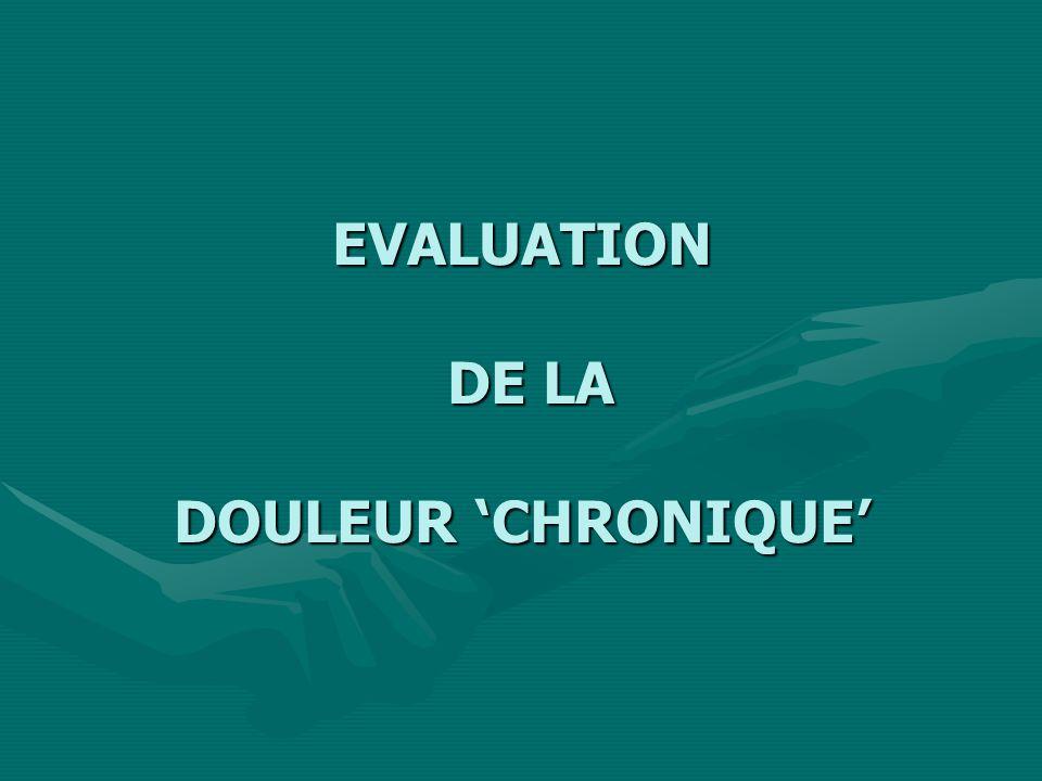 EVALUATION DE LA DOULEUR 'CHRONIQUE'