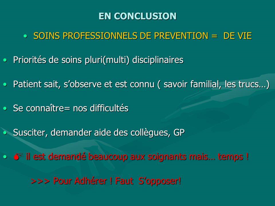 SOINS PROFESSIONNELS DE PREVENTION = DE VIE