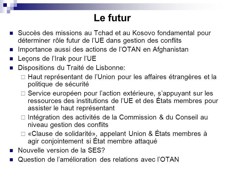 Le futur Succès des missions au Tchad et au Kosovo fondamental pour déterminer rôle futur de l'UE dans gestion des conflits.