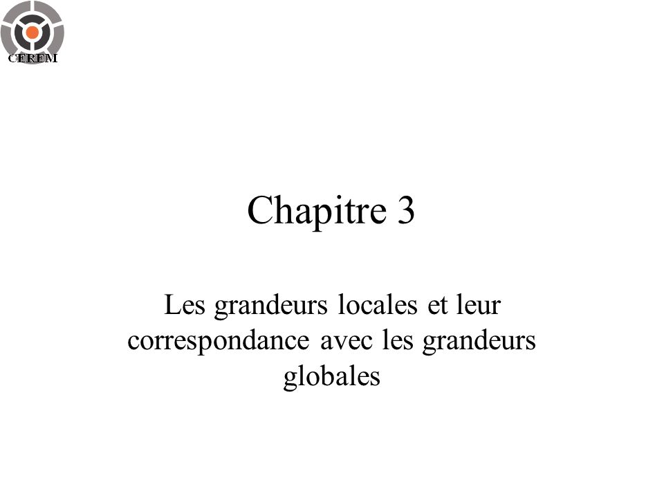 Chapitre 3 Les grandeurs locales et leur correspondance avec les grandeurs globales