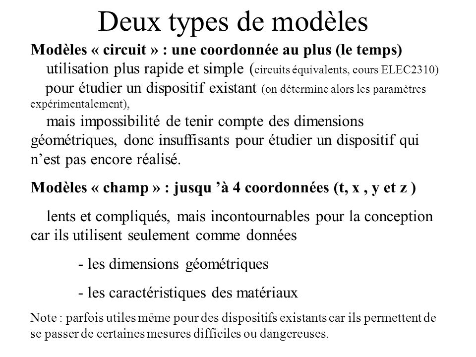 Deux types de modèles Modèles « circuit » : une coordonnée au plus (le temps)