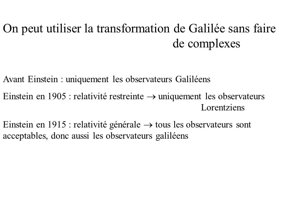 On peut utiliser la transformation de Galilée sans faire de complexes