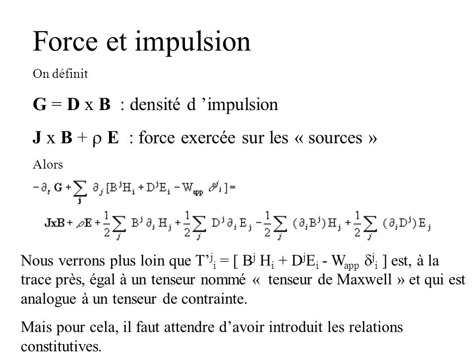 Force et impulsion G = D x B : densité d 'impulsion