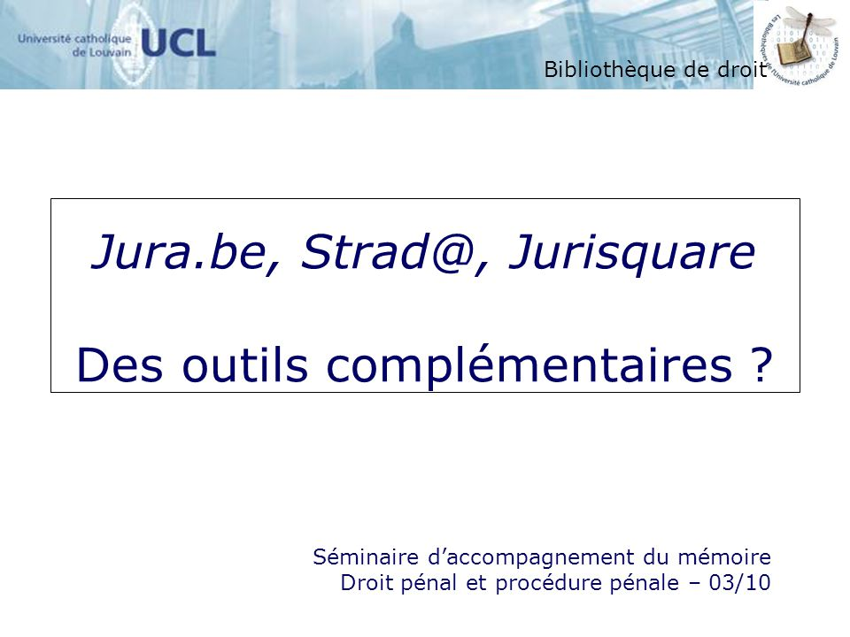 Jura.be, Strad@, Jurisquare Des outils complémentaires