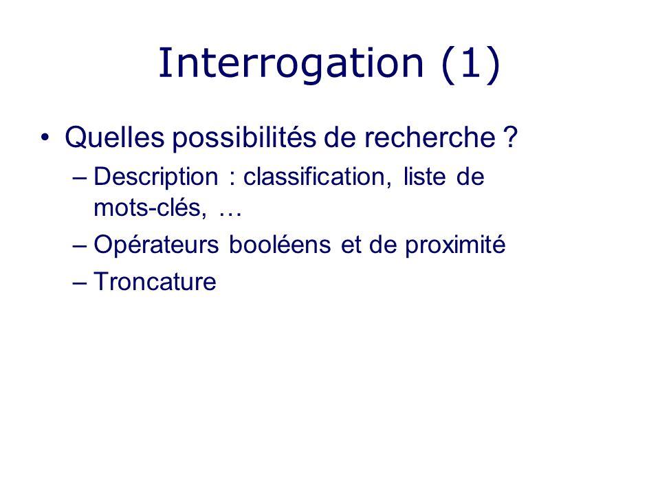 Interrogation (1) Quelles possibilités de recherche