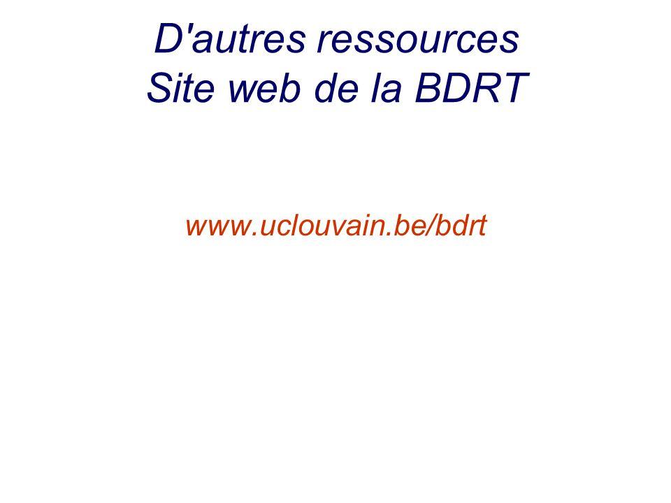 D autres ressources Site web de la BDRT