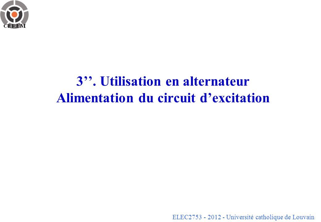 3''. Utilisation en alternateur Alimentation du circuit d'excitation