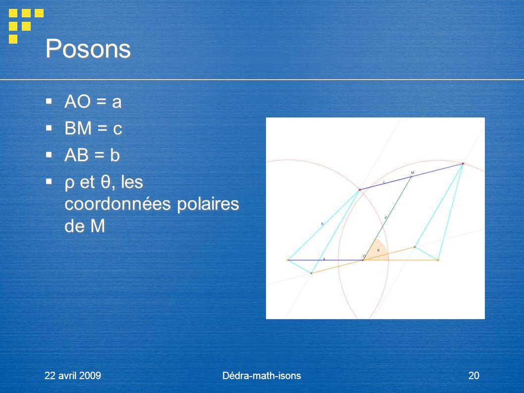 Posons AO = a BM = c AB = b ρ et θ, les coordonnées polaires de M