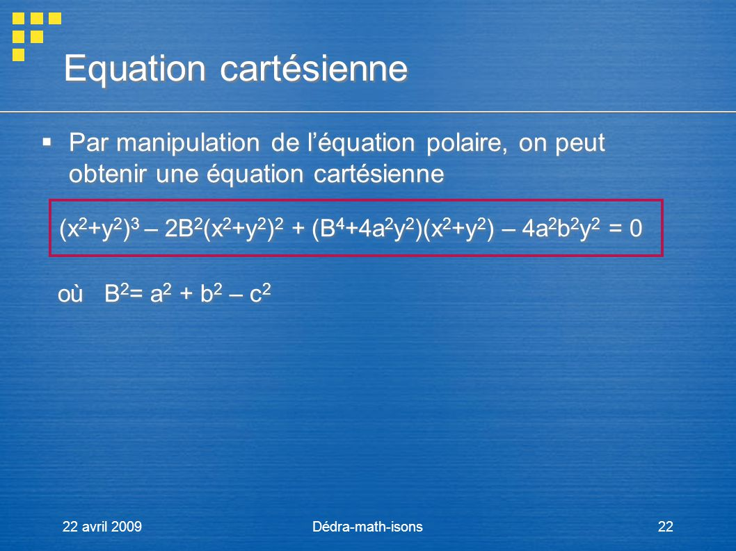 Equation cartésienne où B2= a2 + b2 – c2