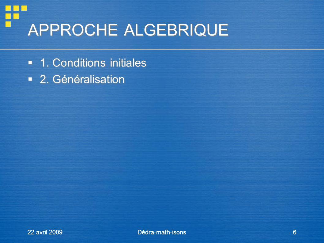 APPROCHE ALGEBRIQUE 1. Conditions initiales 2. Généralisation