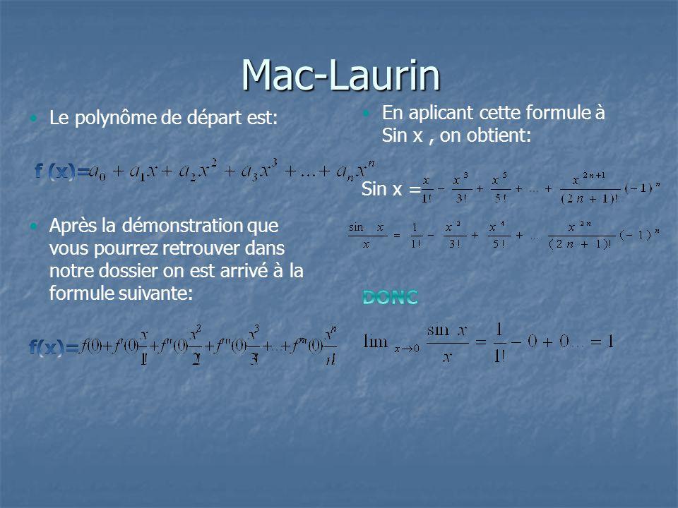 Mac-Laurin En aplicant cette formule à Sin x , on obtient: