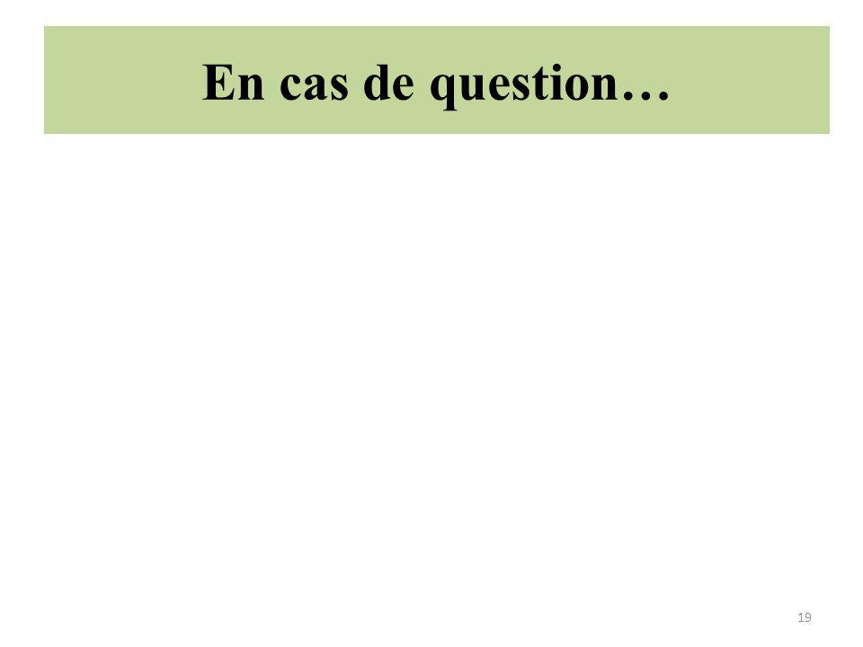 En cas de question…