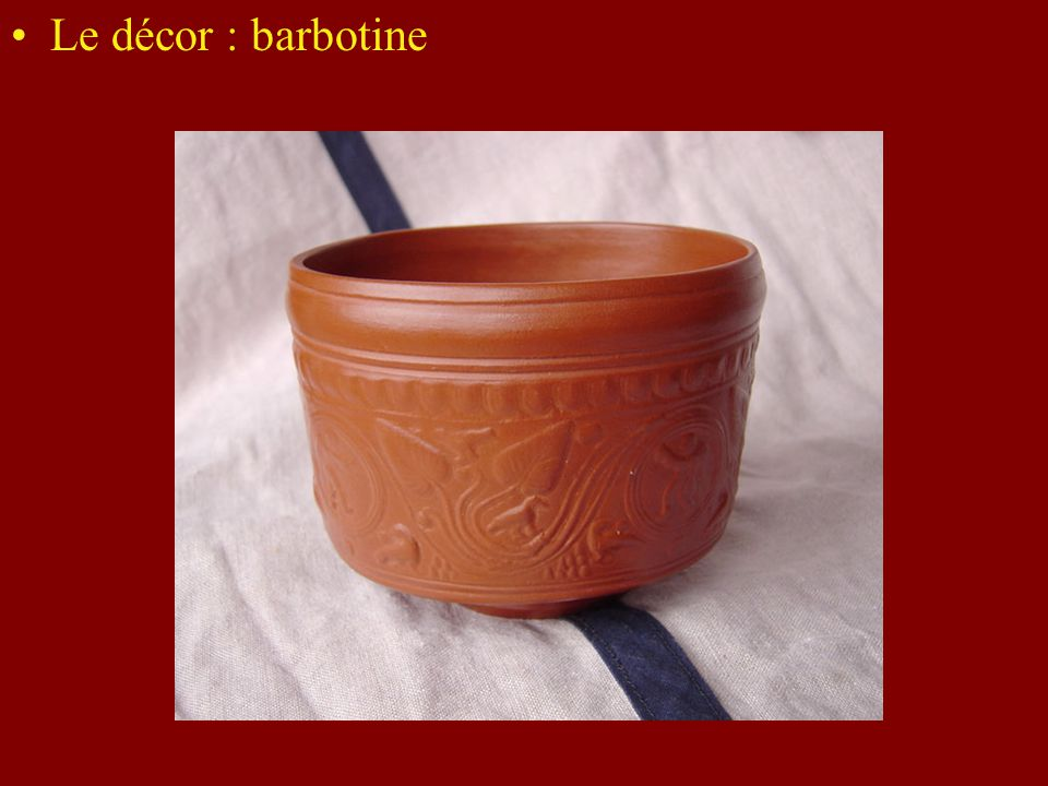 Le décor : barbotine